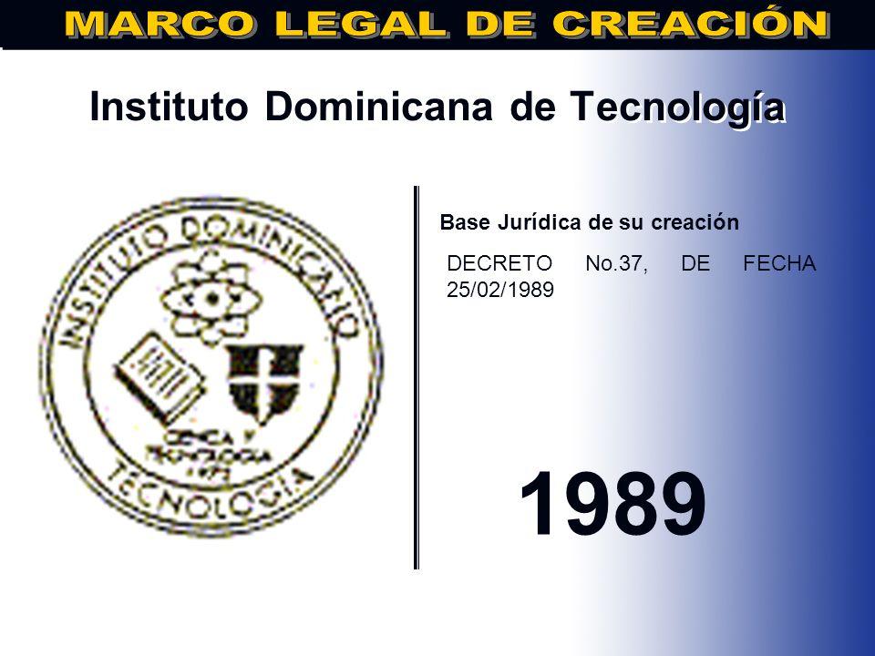 Universidad Católica Tecnológica del Cibao.. Base Jurídica de su creación Decreto No. 764/86 de fecha 08/12/1986 1986