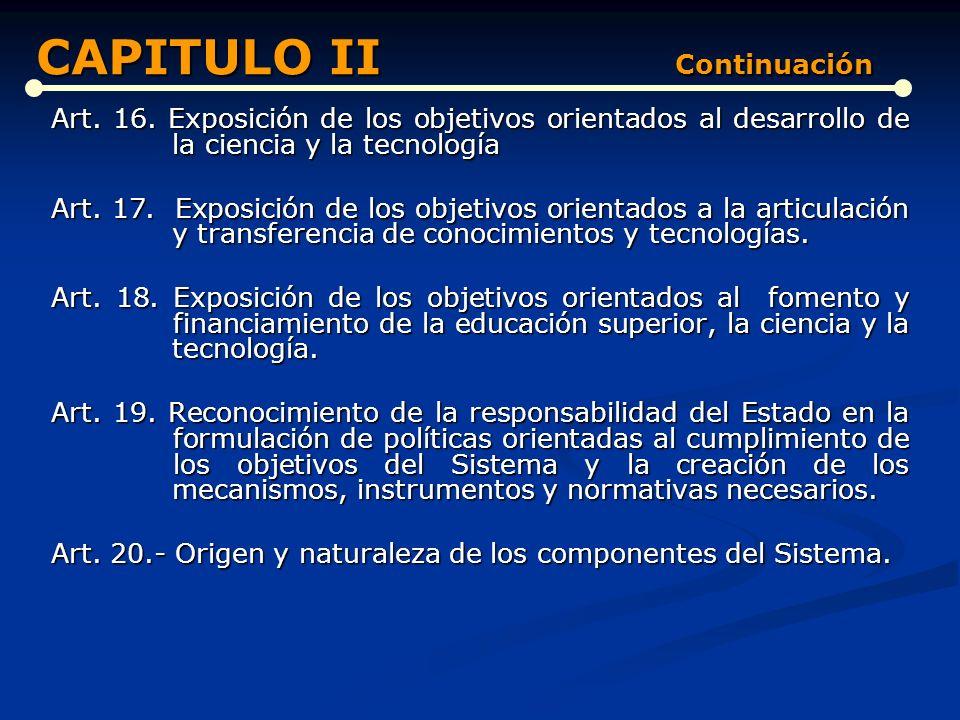 Art. 10. Establecimiento de la libertad como principio fundamental de la educación superior, la ciencia y la tecnología. Art. 11. Misión del Sistema N