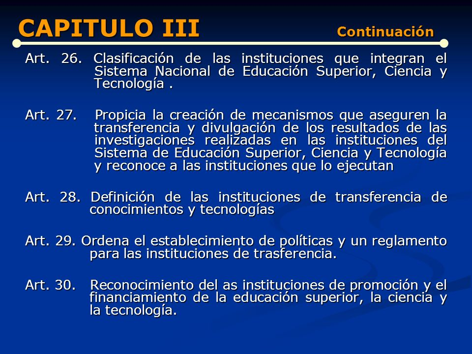 DEL SISTEMA NACIONAL DE EDUCACIÓN SUPERIOR, CIENCIA Y TECNOLOGÍA (Artículos del 21 al 33) Art. 21. Composición del Sistema Nacional de Educación Super