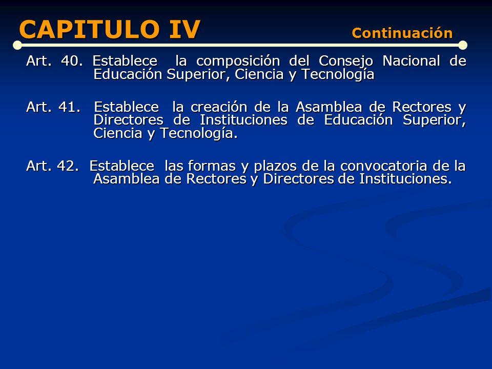 DE LOS ÓRGANOS DE DIRECCIÓN, ADMINISTRACIÓN Y SUPERVISIÓN DEL SISTEMA NACIONAL DE EDUCACIÓN SUPERIOR, CIENCIA Y TECNOLOGÍA (Artículos del 34 al 42) Ar