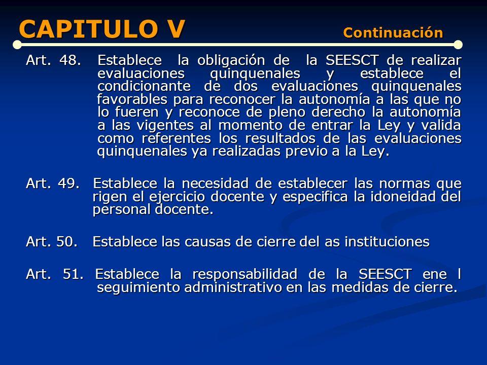 DE LA CREACIÓN, ORGANIZACIÓN, FUNCIONAMIENTO Y CIERRE DE LAS INSTITUCIONES DE EDUCACIÓN SUPERIOR (Artículos del 43 al 54) Art. 43. Establece la necesi