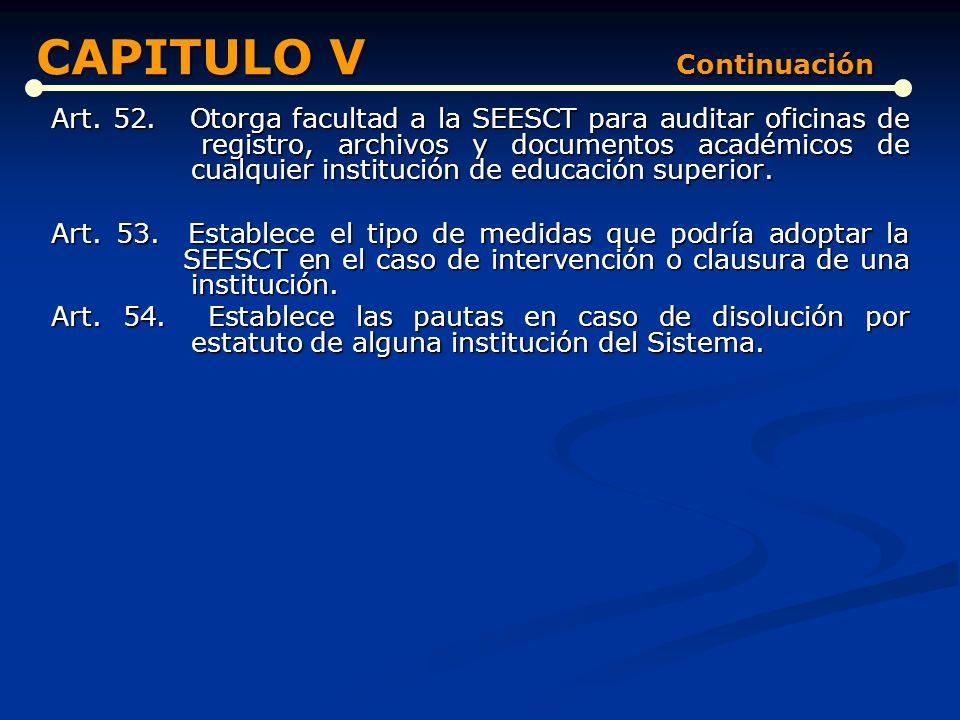 Art. 48. Establece la obligación de la SEESCT de realizar evaluaciones quinquenales y establece el condicionante de dos evaluaciones quinquenales favo