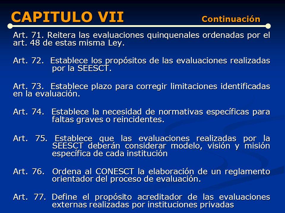 DE LA EVALUACIÓN DE LA CALIDAD (Artículos del 63 al 77) Art. 63. Establece la definición y fines de la evaluación. Art. 64. Establece los objetivos de
