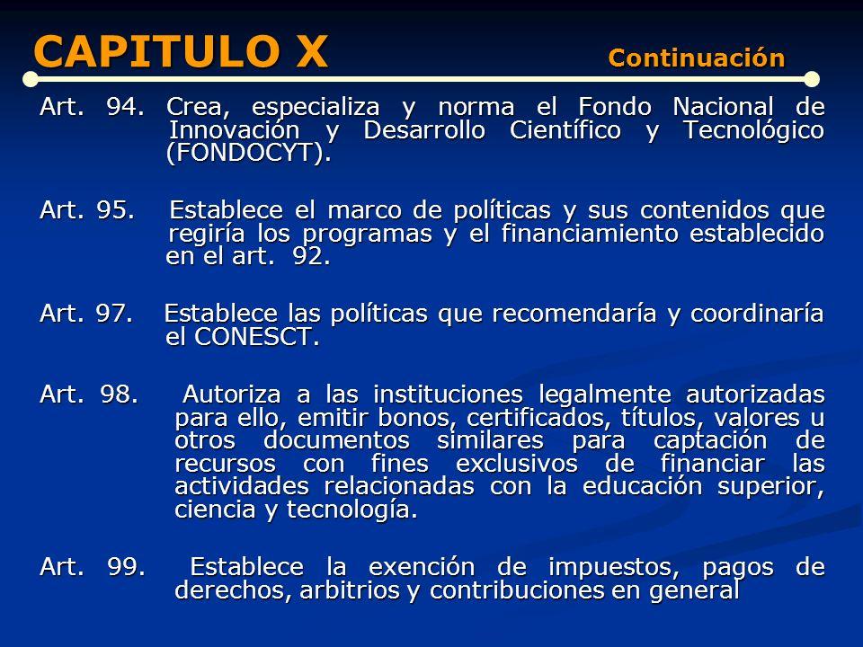 DEL FINANCIAMIENTO DE LA EDUCACIÓN, LA CIENCIA Y LA TECNOLOGÍA (Artículos del 89 al 103) Art. 89. Establece el compromiso social del financiamiento de