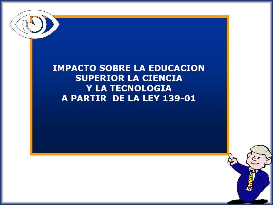 DISPOSICIONES FINALES Y TRANSITORIAS (Artículos del 104 al 107) Art. 104. Otorga un plazo de tres (3) años a las instituciones de educación superior,