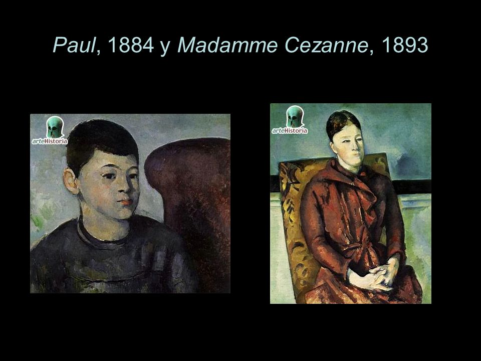 Paul, 1884 y Madamme Cezanne, 1893