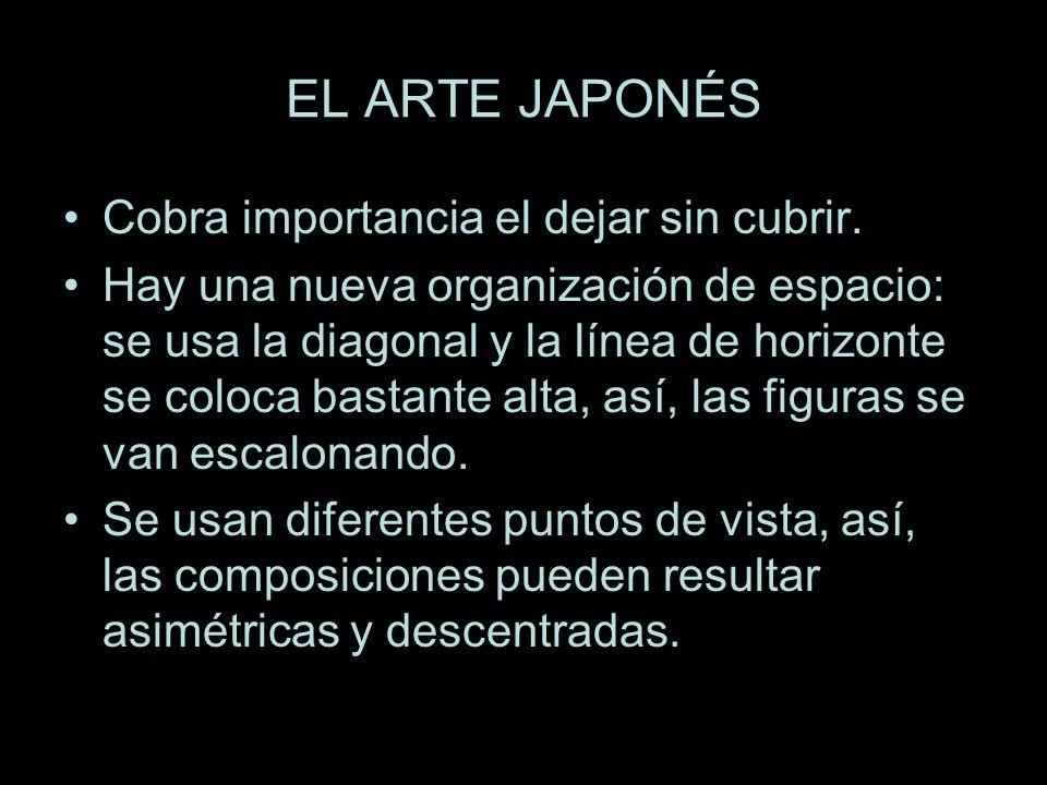 EL ARTE JAPONÉS Cobra importancia el dejar sin cubrir. Hay una nueva organización de espacio: se usa la diagonal y la línea de horizonte se coloca bas