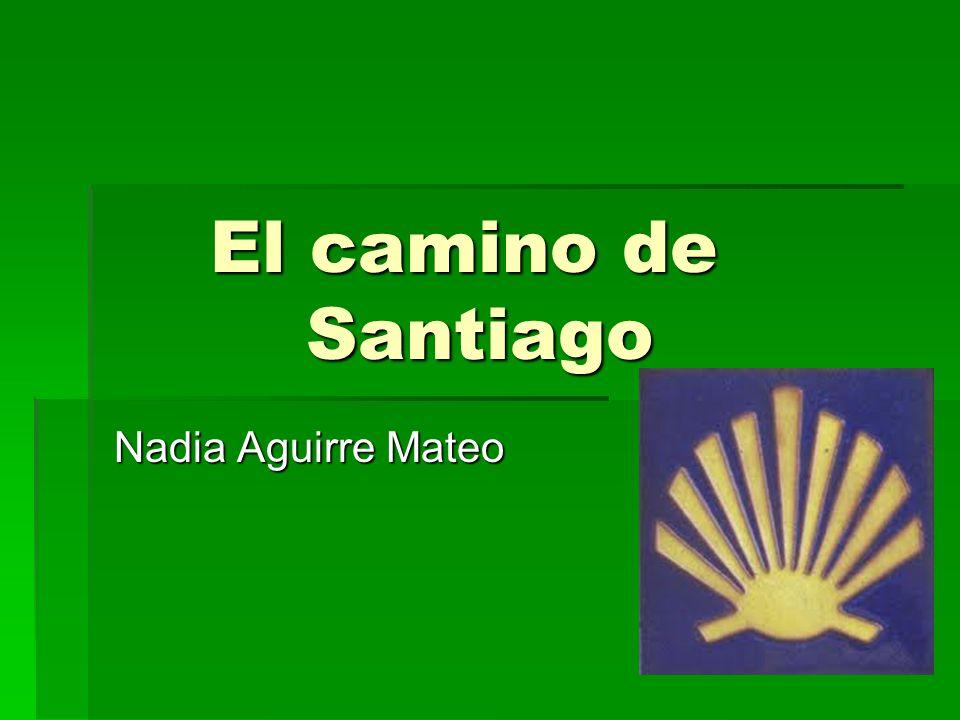 El camino de Santiago Nadia Aguirre Mateo