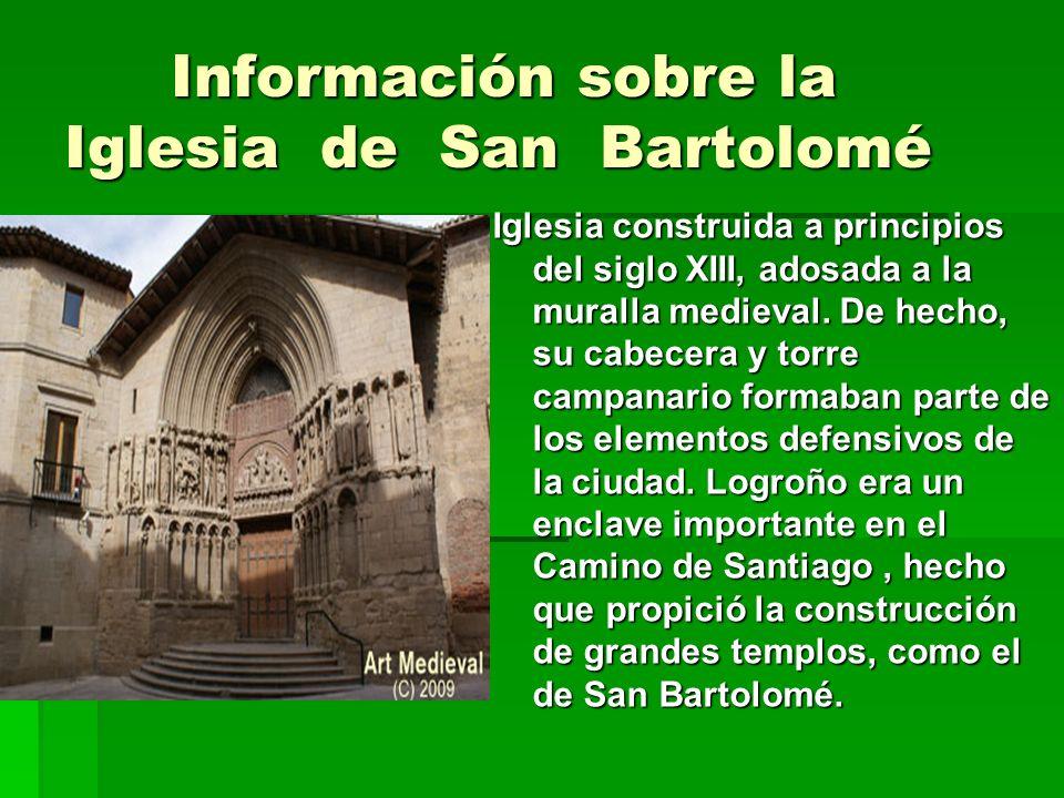 Información sobre la Iglesia de San Bartolomé Iglesia construida a principios del siglo XIII, adosada a la muralla medieval. De hecho, su cabecera y t