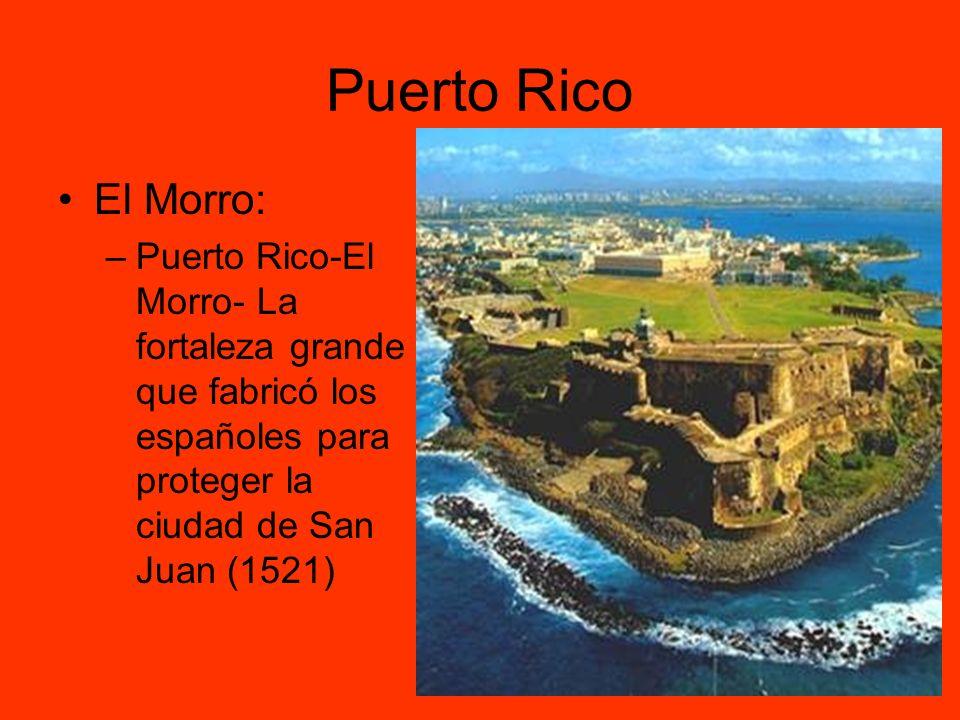Puerto Rico El Morro: –Puerto Rico-El Morro- La fortaleza grande que fabricó los españoles para proteger la ciudad de San Juan (1521)