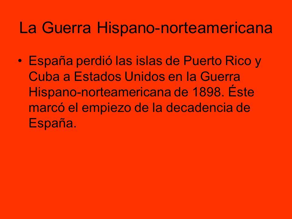 La Guerra Hispano-norteamericana España perdió las islas de Puerto Rico y Cuba a Estados Unidos en la Guerra Hispano-norteamericana de 1898. Éste marc