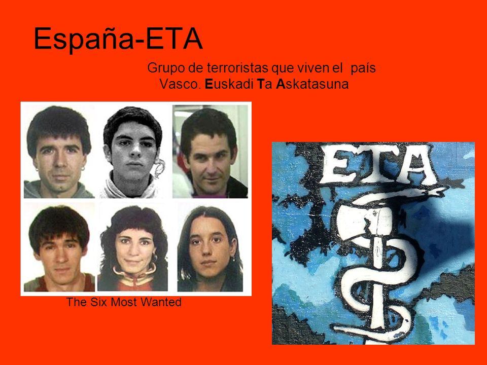 España-ETA Grupo de terroristas que viven el país Vasco. Euskadi Ta Askatasuna The Six Most Wanted