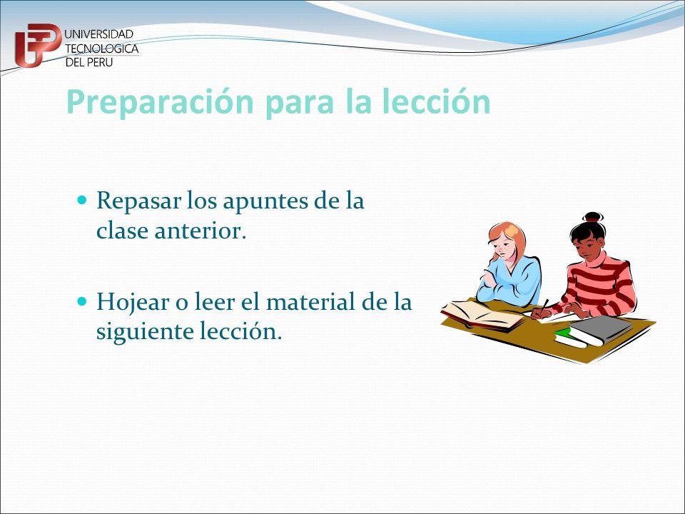 Preparación para la lección Repasar los apuntes de la clase anterior. Hojear o leer el material de la siguiente lección.