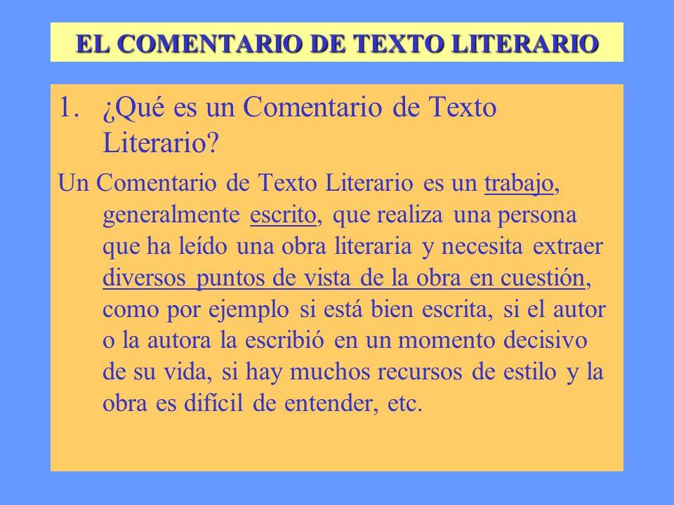 EL COMENTARIO DE TEXTO LITERARIO ÍNDICE 1.¿Qué es un Comentario de Texto Literario? 2.¿Para qué sirve un Comentario de Texto Literario? 3.¿Qué consigu