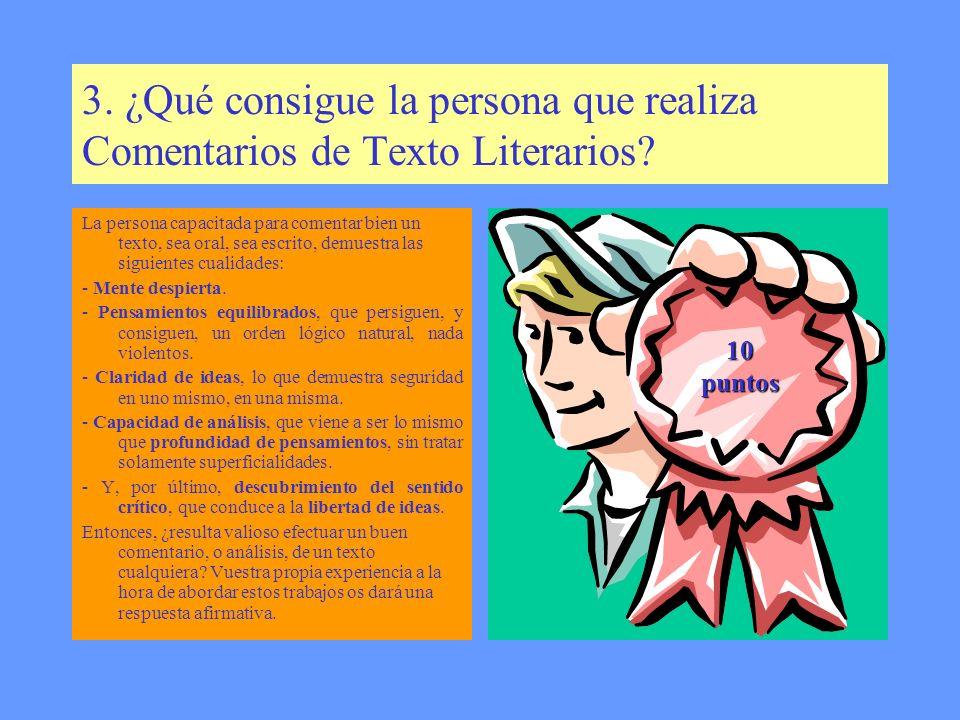 2. ¿Para qué sirve un Comentario de Texto Literario? Para que la persona que ha leído un libro de literatura, lea el comentario posterior que ha efect