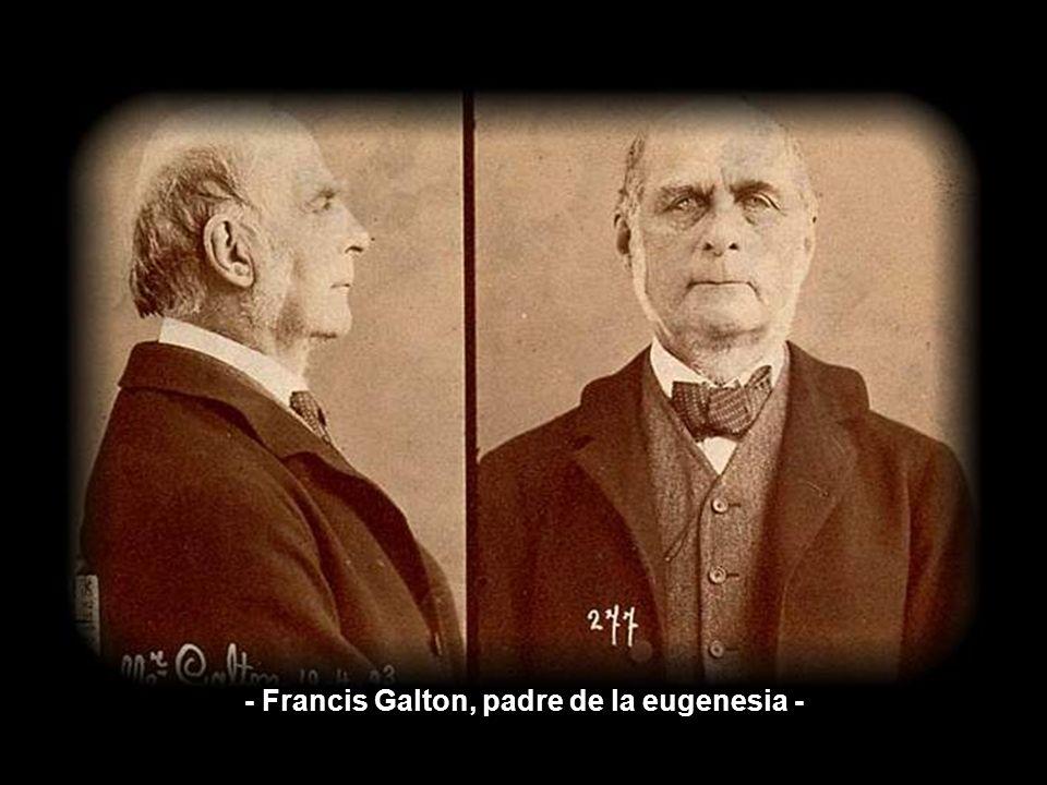 La disciplina (EUGENESIA) creada por Sir Francis Galton, planteada en su libro de 1865 El genio hereditario y sustentada sobre la teoría de su primo y
