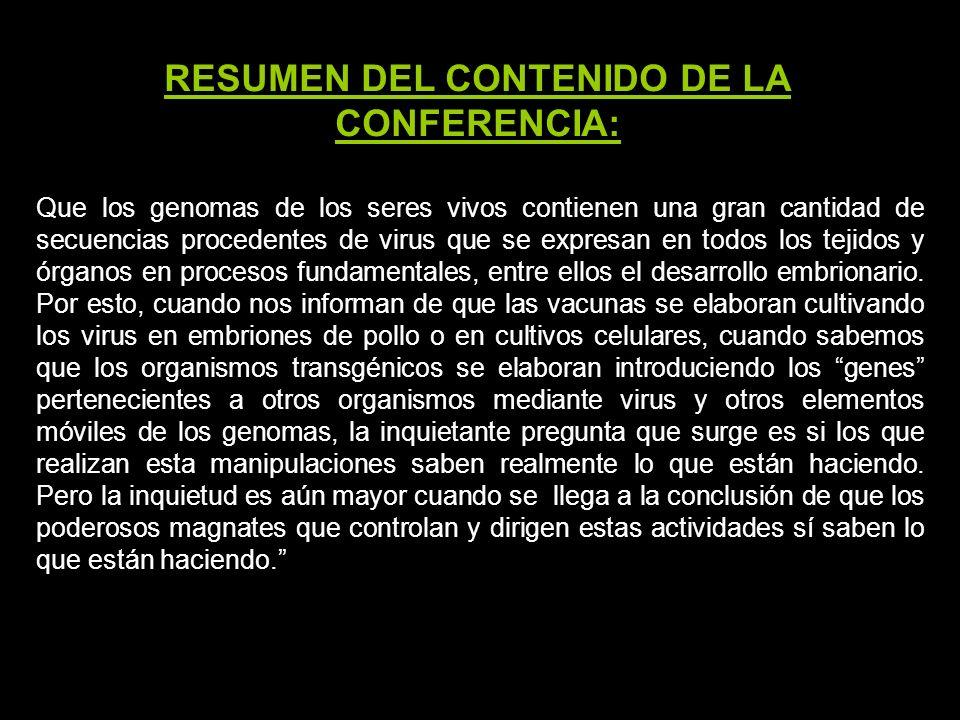 RESUMEN DEL CONTENIDO DE LA CONFERENCIA: El creciente control de la investigación biológica por parte de las grandes industrias farmacéuticas y biotec