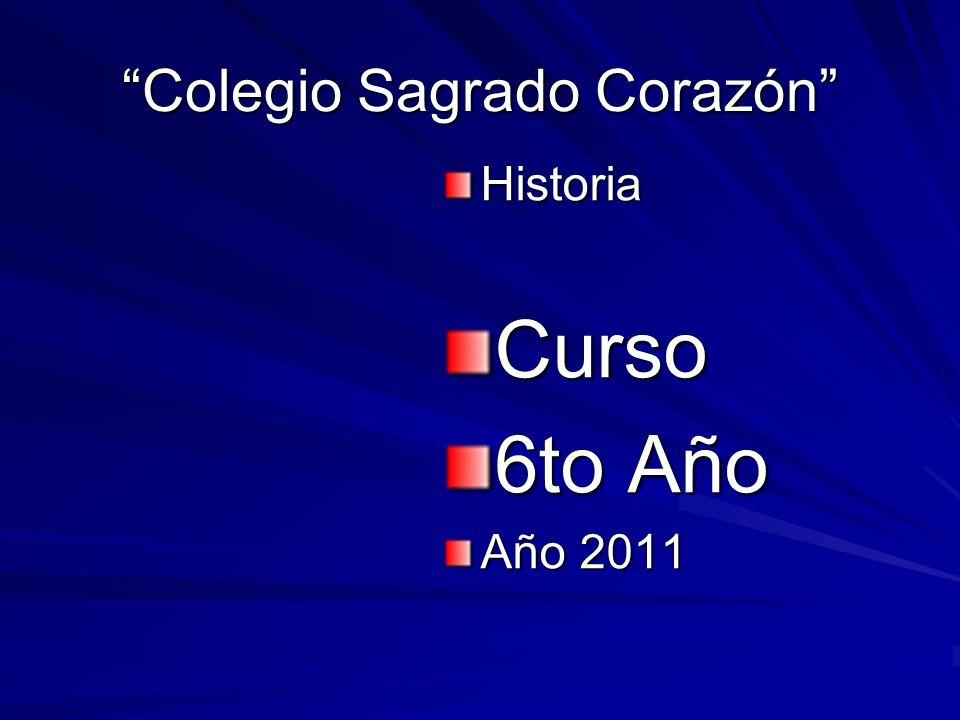 Colegio Sagrado Corazón HistoriaCurso 6to Año Año 2011