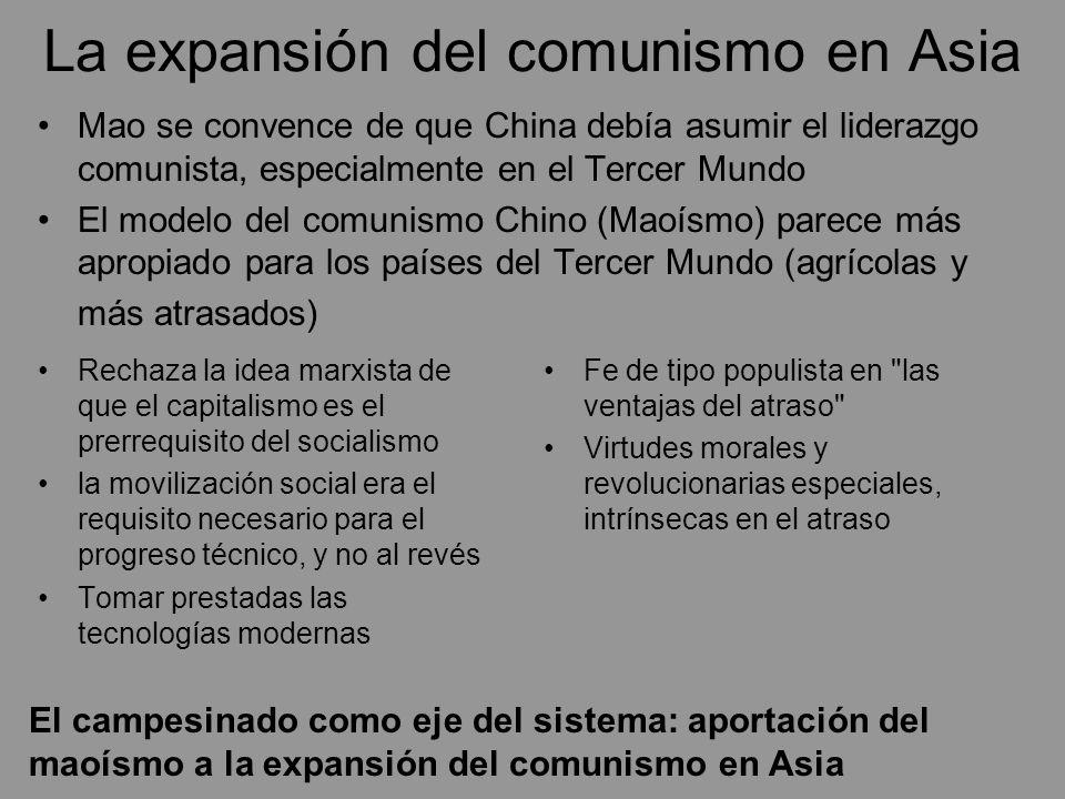 La expansión del comunismo en Asia Rechaza la idea marxista de que el capitalismo es el prerrequisito del socialismo la movilización social era el req
