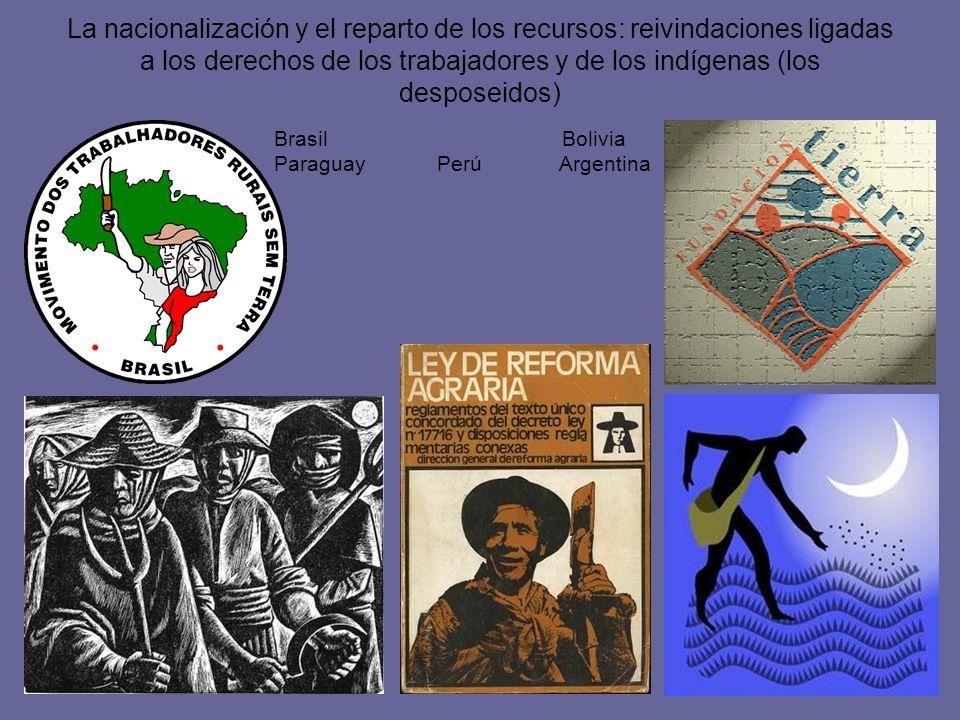 La nacionalización y el reparto de los recursos: reivindaciones ligadas a los derechos de los trabajadores y de los indígenas (los desposeidos) Brasil