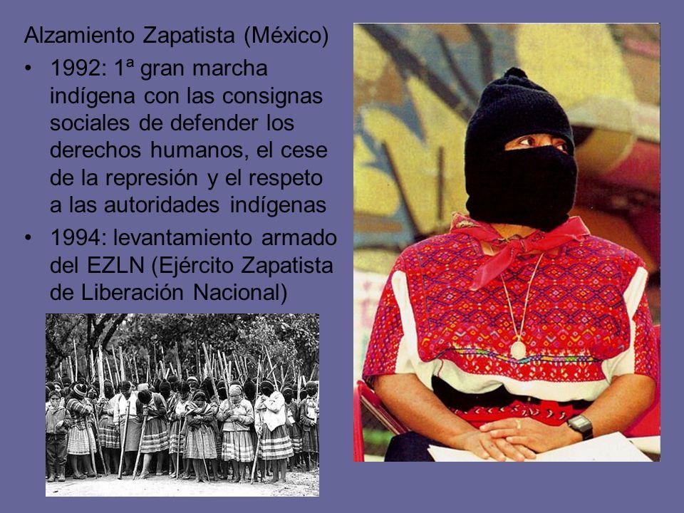 Alzamiento Zapatista (México) 1992: 1ª gran marcha indígena con las consignas sociales de defender los derechos humanos, el cese de la represión y el
