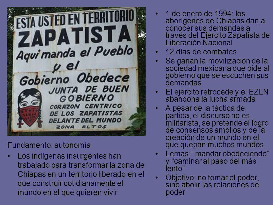 1 de enero de 1994: los aborígenes de Chiapas dan a conocer sus demandas a través del Ejercito Zapatista de Liberación Nacional 12 días de combates Se