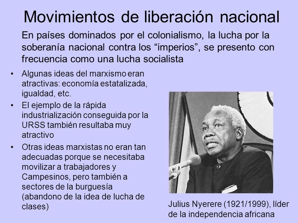 Movimientos de liberación nacional En países dominados por el colonialismo, la lucha por la soberanía nacional contra los imperios, se presento con fr