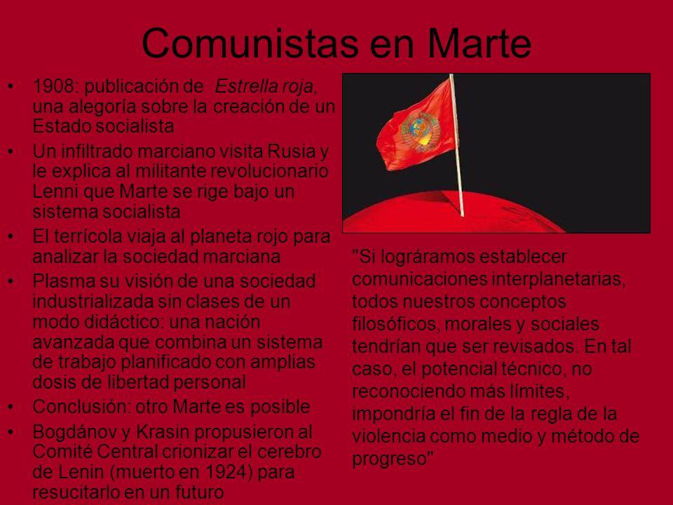 Comunistas en Marte 1908: publicación de Estrella roja, una alegoría sobre la creación de un Estado socialista Un infiltrado marciano visita Rusia y l