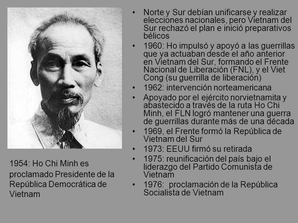 1954: Ho Chi Minh es proclamado Presidente de la República Democrática de Vietnam Norte y Sur debían unificarse y realizar elecciones nacionales, pero