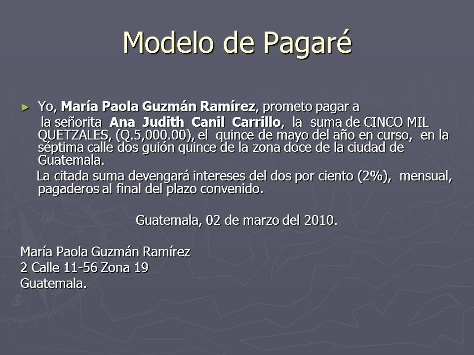 Modelo de Pagaré Yo, María Paola Guzmán Ramírez, prometo pagar a Yo, María Paola Guzmán Ramírez, prometo pagar a la señorita Ana Judith Canil Carrillo