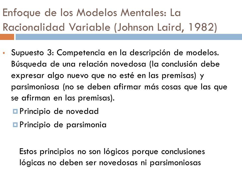 Supuesto 3: Competencia en la descripción de modelos. Búsqueda de una relación novedosa (la conclusión debe expresar algo nuevo que no esté en las pre