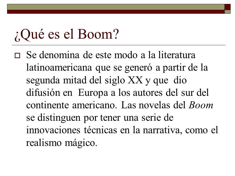 ¿Qué es el Boom? Se denomina de este modo a la literatura latinoamericana que se generó a partir de la segunda mitad del siglo XX y que dio difusión e