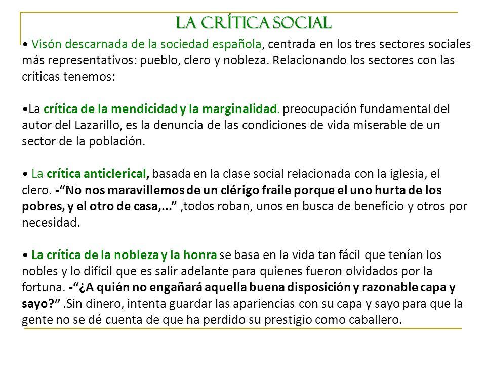 Visón descarnada de la sociedad española, centrada en los tres sectores sociales más representativos: pueblo, clero y nobleza. Relacionando los sector