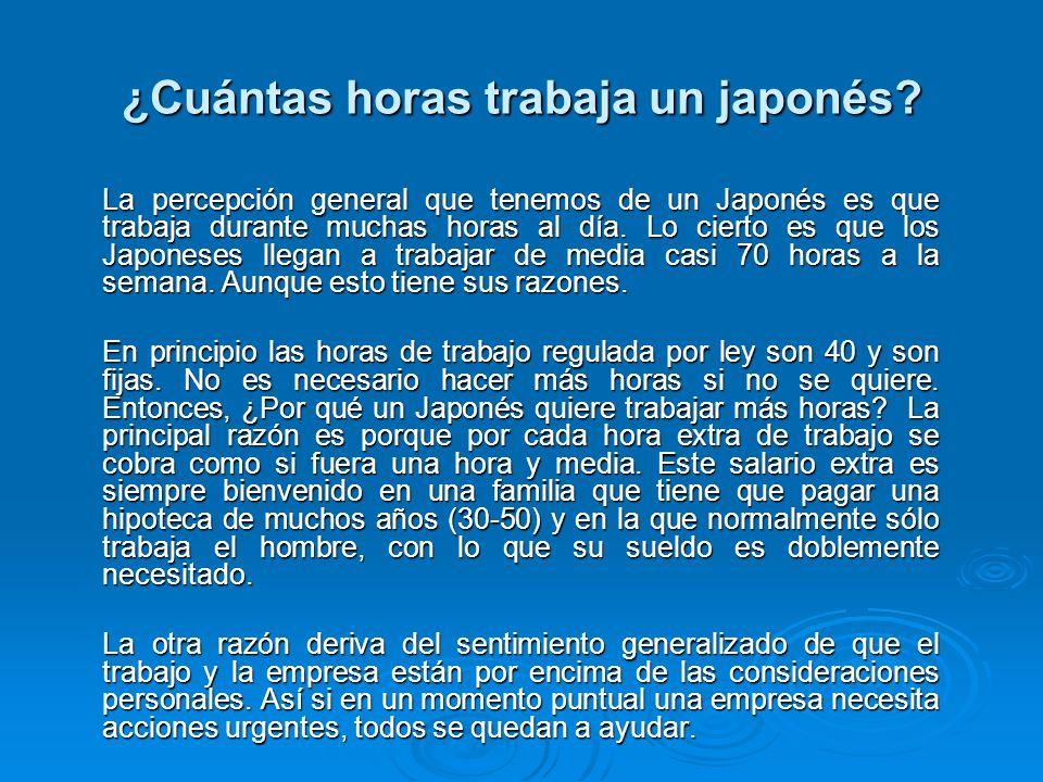 ¿Cuántas horas trabaja un japonés? La percepción general que tenemos de un Japonés es que trabaja durante muchas horas al día. Lo cierto es que los Ja