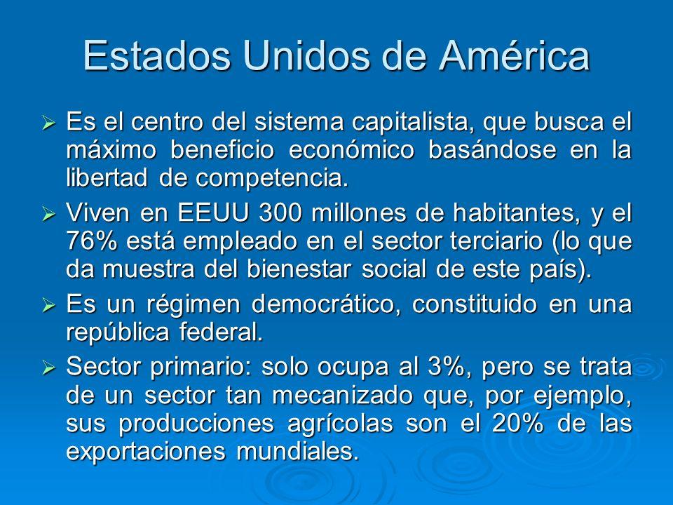 Estados Unidos de América Es el centro del sistema capitalista, que busca el máximo beneficio económico basándose en la libertad de competencia. Es el