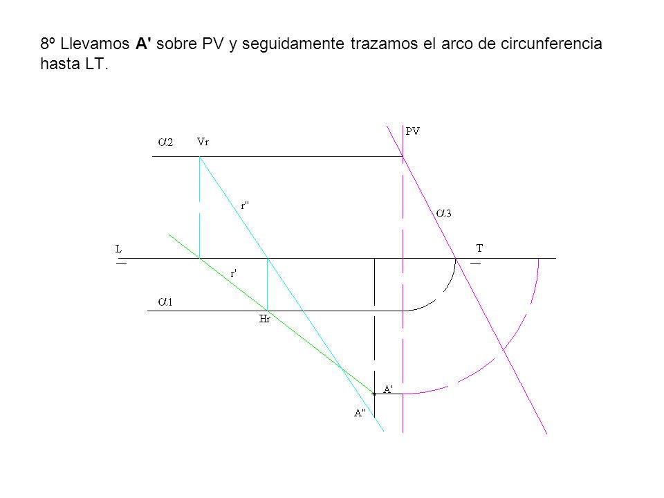 8º Llevamos A' sobre PV y seguidamente trazamos el arco de circunferencia hasta LT.