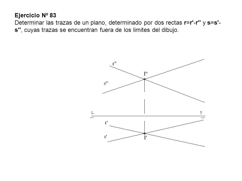 Ejercicio Nº 83 Determinar las trazas de un plano, determinado por dos rectas r=r'-r'' y s=s'- s'', cuyas trazas se encuentran fuera de los limites de