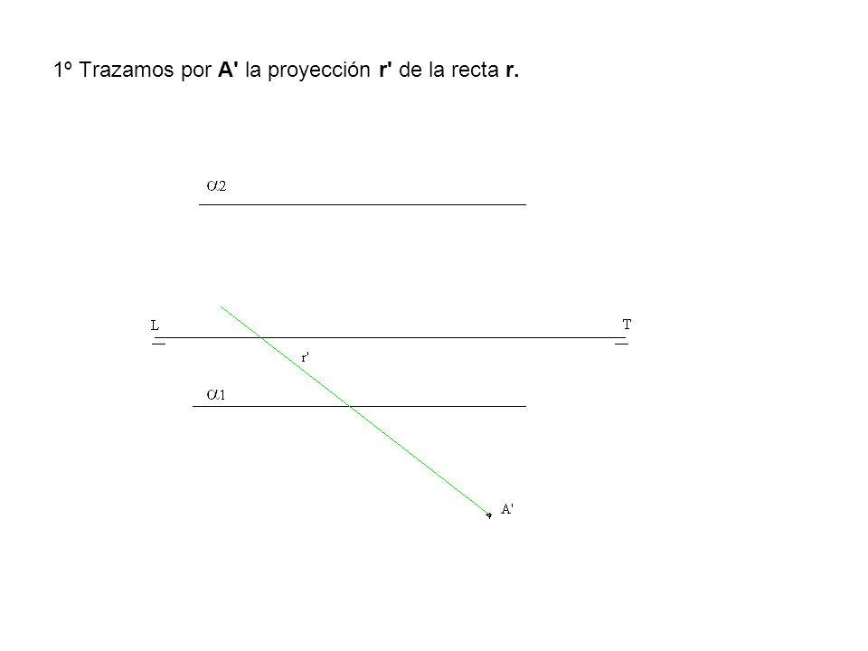 1º Trazamos por A' la proyección r' de la recta r.