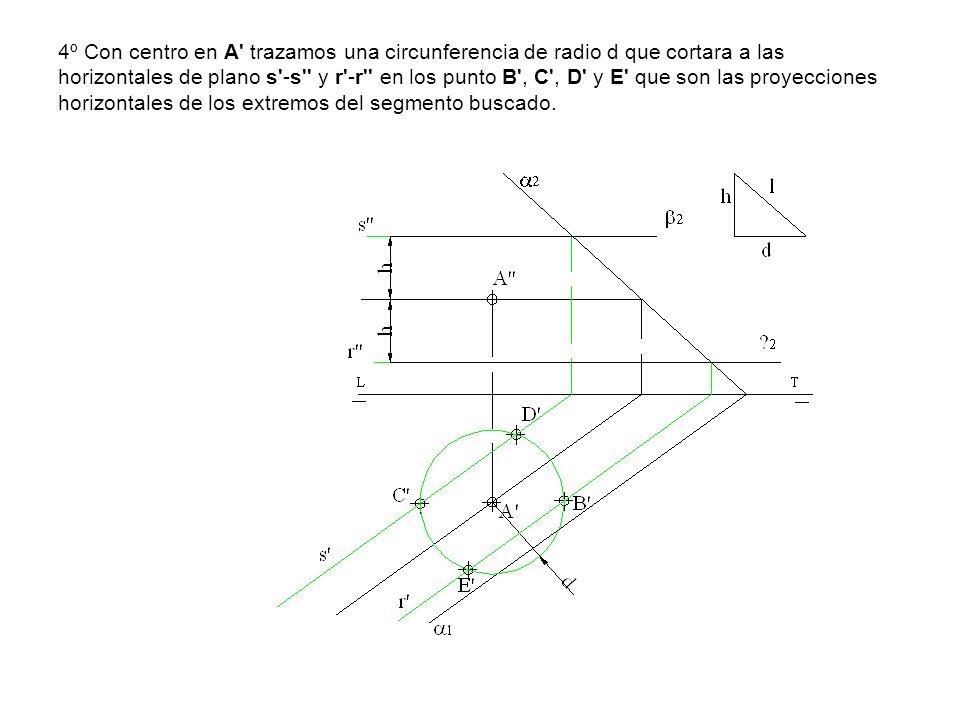 4º Con centro en A' trazamos una circunferencia de radio d que cortara a las horizontales de plano s'-s'' y r'-r'' en los punto B', C', D' y E' que so