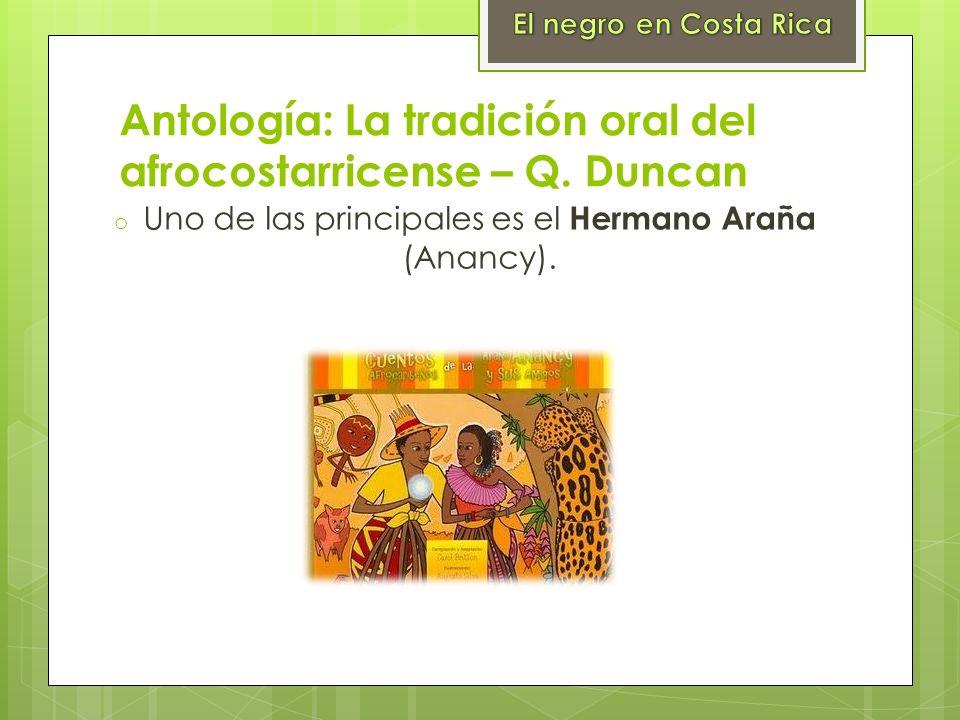 Antología: La tradición oral del afrocostarricense – Q. Duncan o Uno de las principales es el Hermano Araña (Anancy).