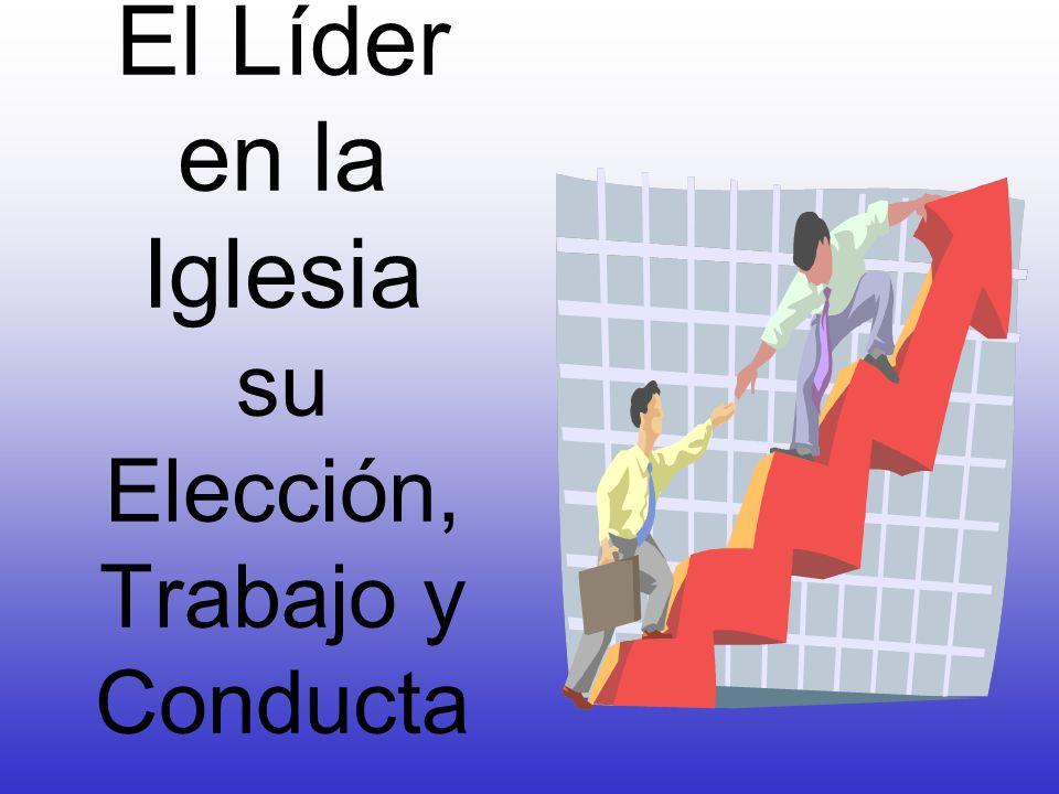 El Líder en la Iglesia su Elección, Trabajo y Conducta