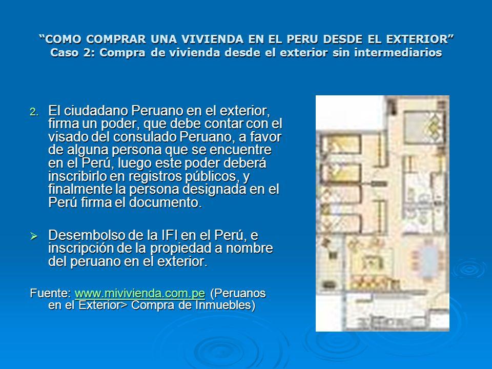 COMO COMPRAR UNA VIVIENDA EN EL PERU DESDE EL EXTERIOR Caso 2: Compra de vivienda desde el exterior sin intermediarios 2. El ciudadano Peruano en el e