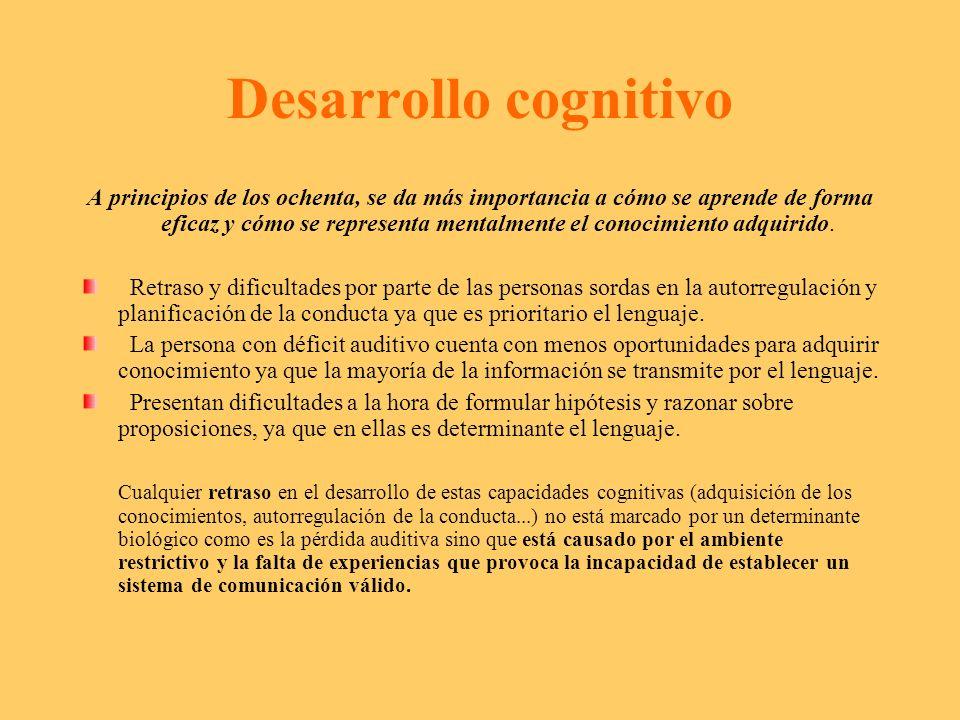 Desarrollo cognitivo A principios de los ochenta, se da más importancia a cómo se aprende de forma eficaz y cómo se representa mentalmente el conocimi