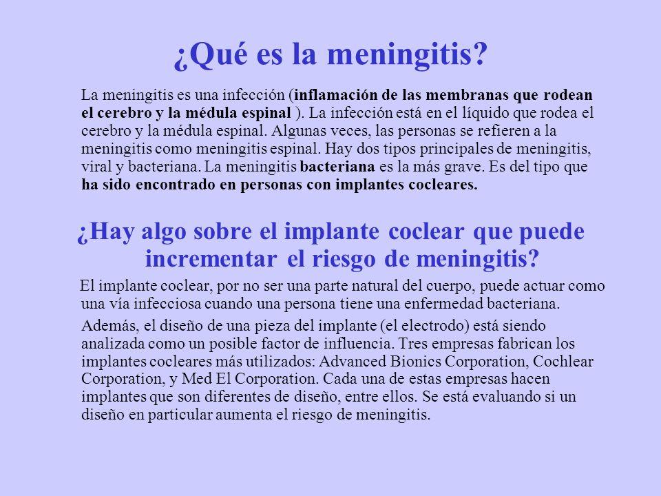 ¿Qué es la meningitis? La meningitis es una infección (inflamación de las membranas que rodean el cerebro y la médula espinal ). La infección está en
