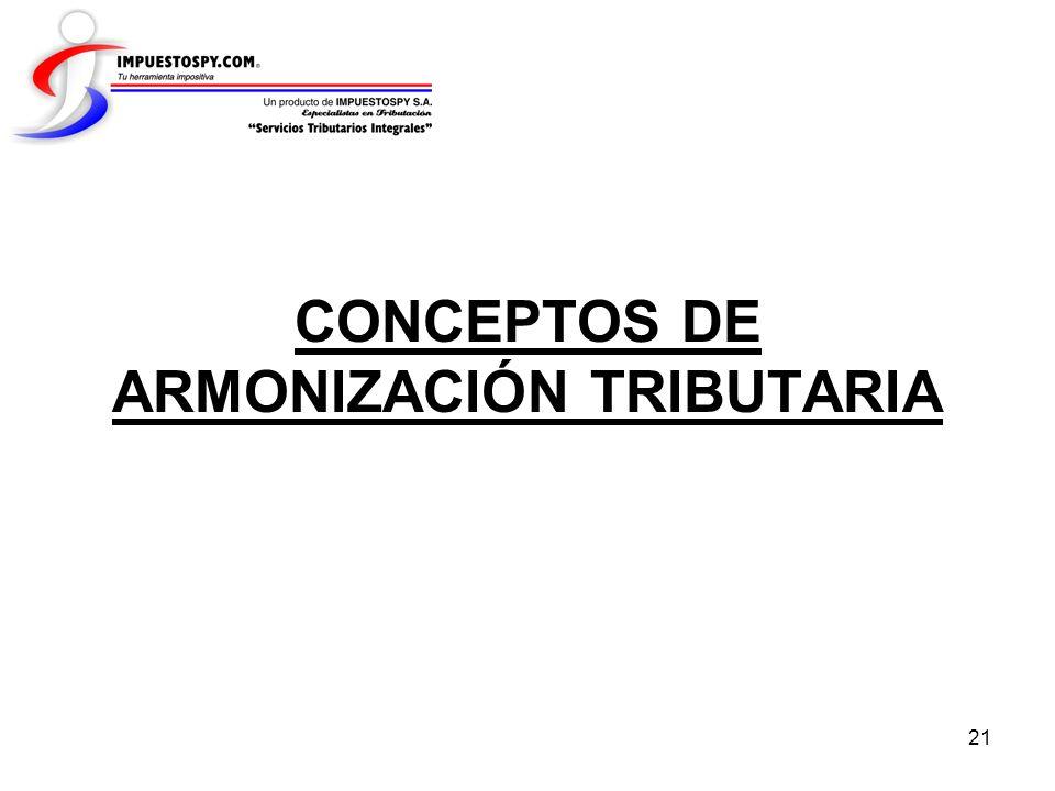 21 CONCEPTOS DE ARMONIZACIÓN TRIBUTARIA