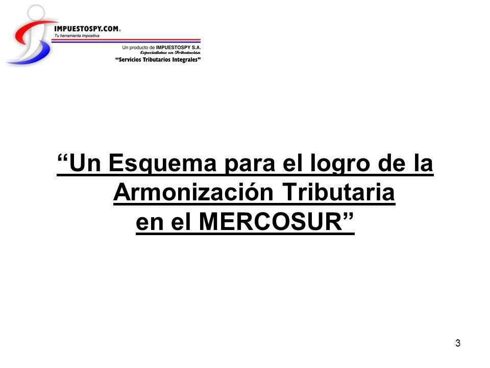 3 Un Esquema para el logro de la Armonización Tributaria en el MERCOSUR