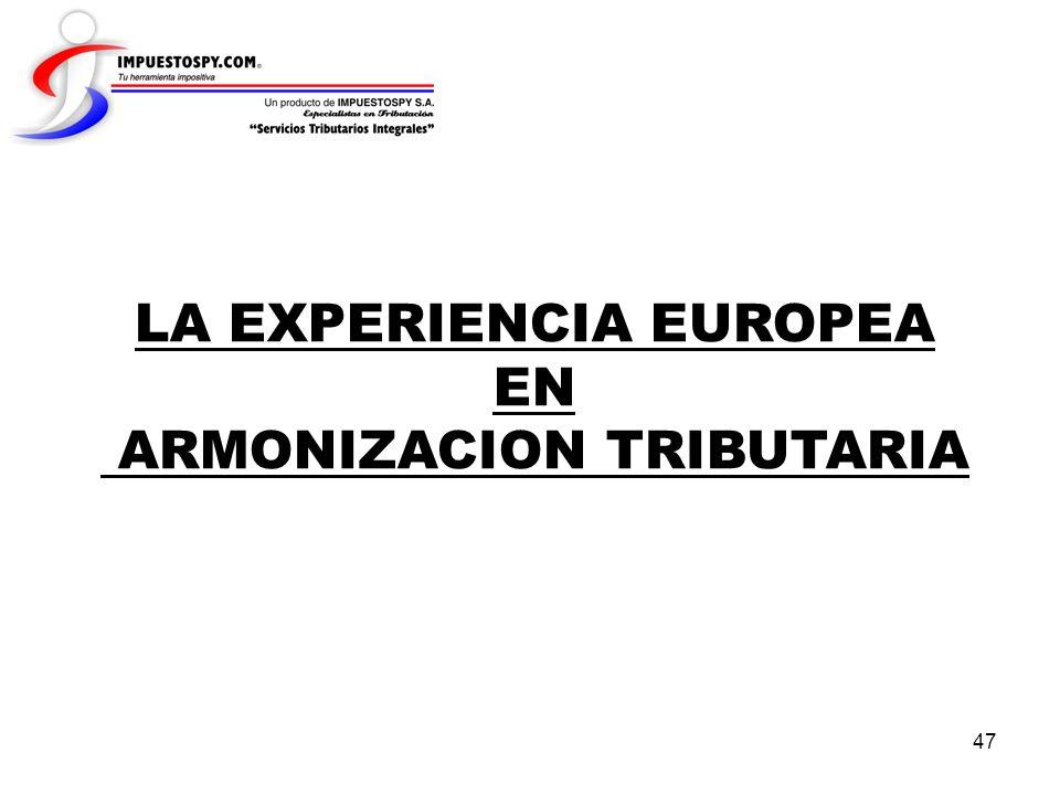 47 LA EXPERIENCIA EUROPEA EN ARMONIZACION TRIBUTARIA