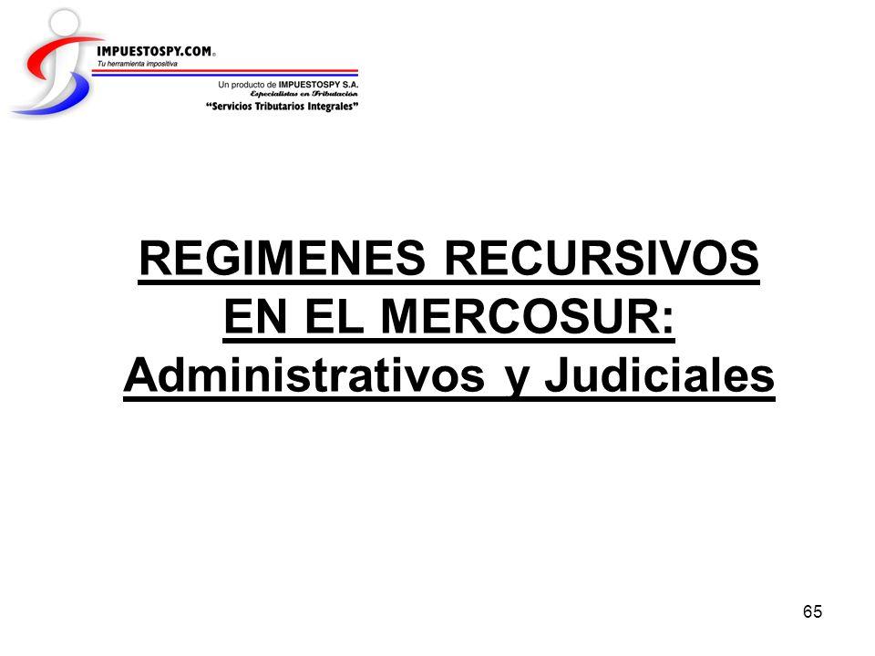 65 REGIMENES RECURSIVOS EN EL MERCOSUR: Administrativos y Judiciales