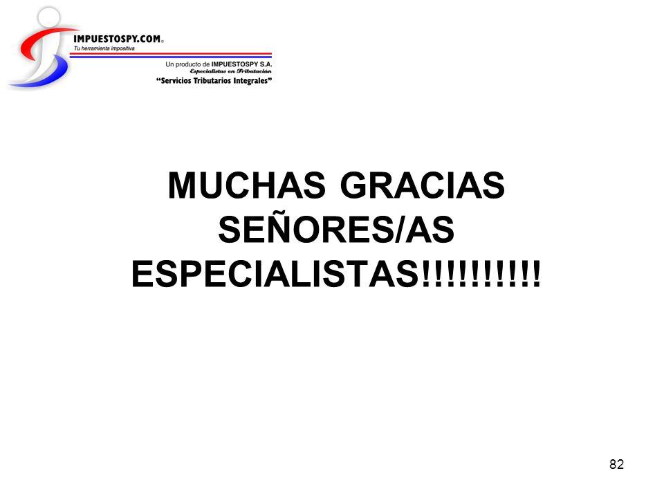 82 MUCHAS GRACIAS SEÑORES/AS ESPECIALISTAS!!!!!!!!!!