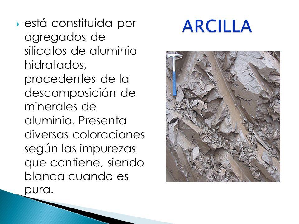 está constituida por agregados de silicatos de aluminio hidratados, procedentes de la descomposición de minerales de aluminio. Presenta diversas color
